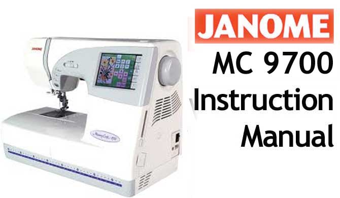 Janome Memory Craft MC 9700 & MC 9500 User Instruction Manual